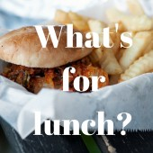 What's for lunch-
